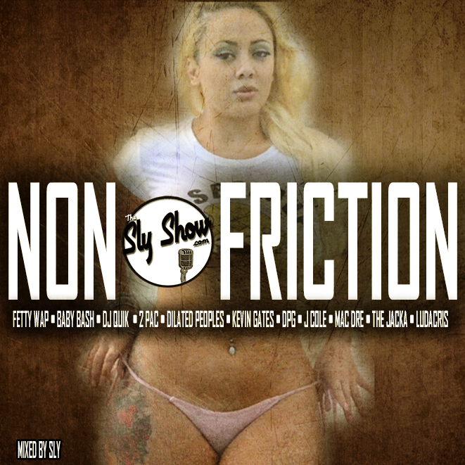 Non Friction: Mixed By Sly) Throwbacks, New Music, Rap/Hip-Hop