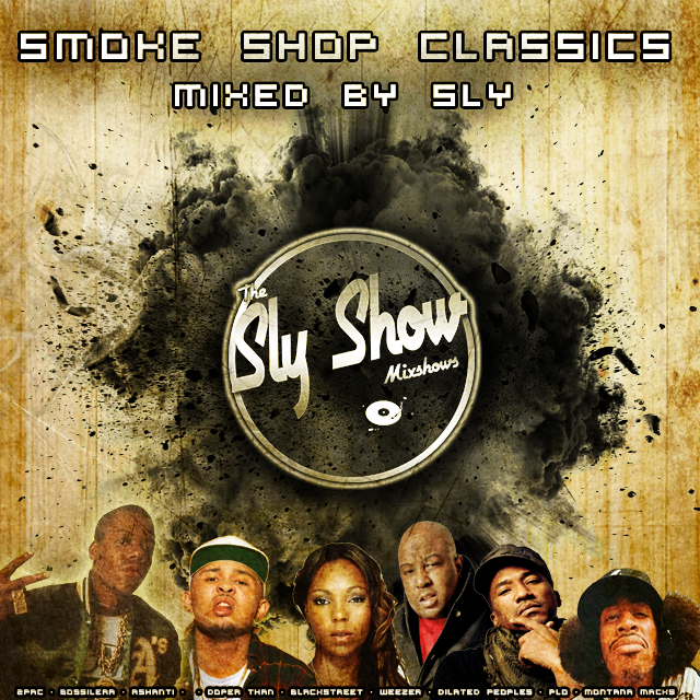 Smoke Shop Classics: Mixed By Sly » TheSlyShow.com